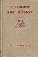 Atom Mystery, Charles Coombs