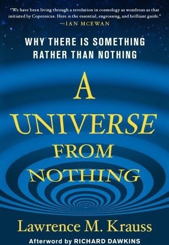 A Universe from Nothing, Lawrence M. Krauss