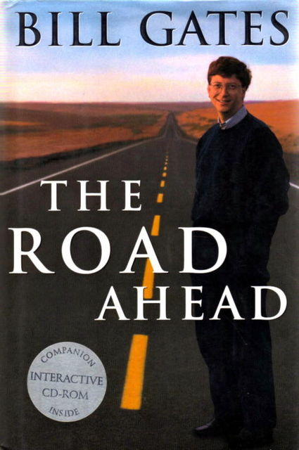 The Road Ahead, Bill Gates, Nathon Myhrvold, Peter Rinearson