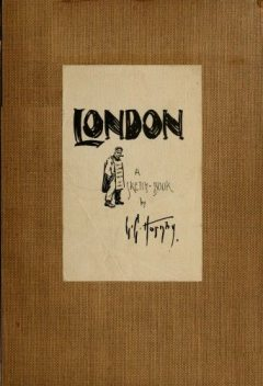 London; A Sketch-Book, Lester G. Hornby
