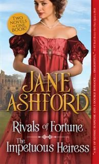 Rivals of Fortune / The Impetuous Heiress, Jane Ashford