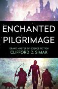 Enchanted Pilgrimage, Clifford Simak