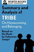Summary and Analysis of Tribe: On Homecoming and Belonging, Worth Books