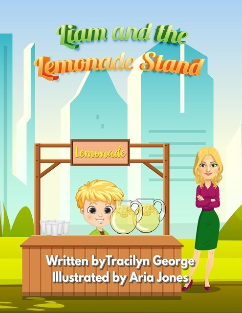 Liam and the Lemonade Stand, Tracilyn George