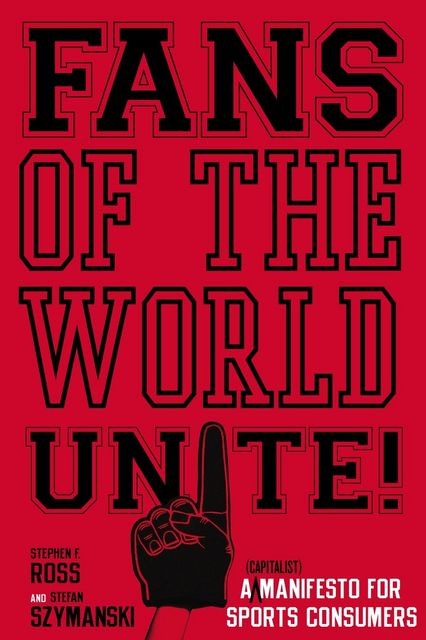 Fans of the World, Unite, Stefan Szymanski, Stephen F. Ross