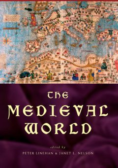The Medieval World, nelson, Janet M., Peter., Linehan