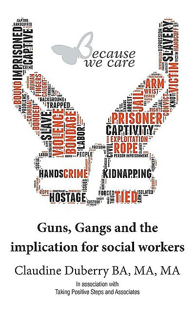 Guns, Gangs and the implication for social workers, Claudine Duberry