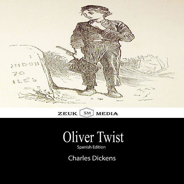 Oliver Twist, Charles Dickens, Zeuk Media