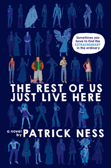 The Rest Of Us Just Live Here, Patrick Ness, walker Books