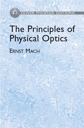 The Principles of Physical Optics, Ernst Mach