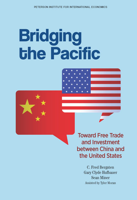 Bridging The Pacific, C. Fred Bergsten, Gary Clyde Hufbauer, Sean Miner