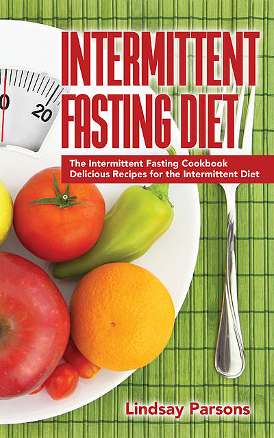 Intermittent Fasting Diet, Lindsay Parsons