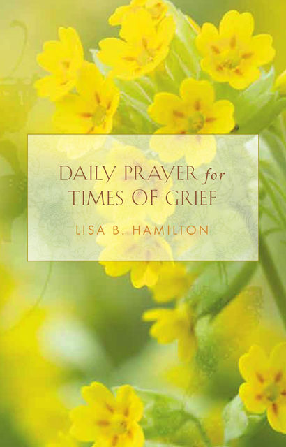 Daily Prayer for Times of Grief, Rev.Lisa Hamilton