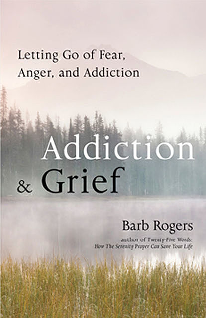 Addiction & Grief, Barb Rogers