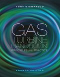 Gas Turbine Handbook: Principles & Practice, Fourth Edition, Tony Giampaolo