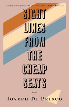 Sightlines from the Cheap Seats, Joseph Di Prisco