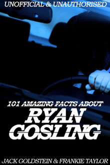 101 Amazing Facts about Ryan Gosling, Jack Goldstein