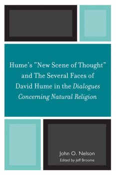 Hume's 'New Scene of Thought' and The Several Faces of David Hume in the Dialogues Concerning Natural Religion, John Nelson