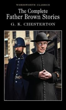 The Complete Father Brown Stories, Gilbert Keith Chesterton, Keith Carabine