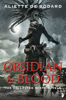 Obsidian and Blood, Aliette de Bodard