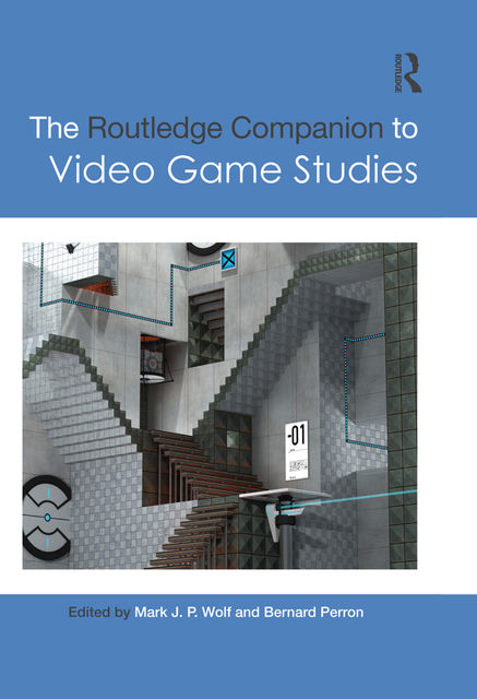 The Routledge Companion to Video Game Studies, Bernard, Rachel Rubin Wolf, Mark J.P., Perron