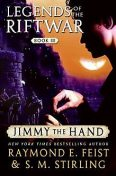 Jimmy the Hand, S.M.Stirling, Raymond Feist
