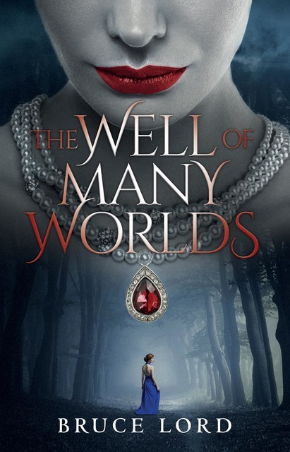 The Well of Many Worlds, Bruce Lord