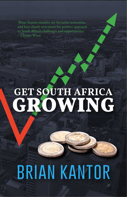 Get South Africa Growing, Brian Kantor