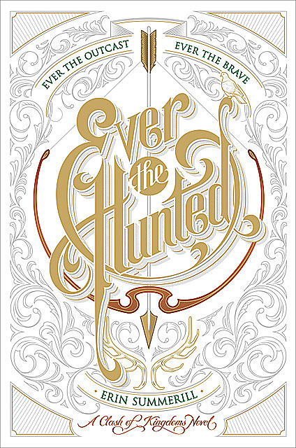 Ever the Hunted, Erin Summerill