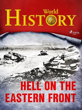 Hell on the Eastern Front, History World