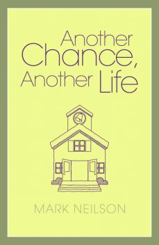 Another Chance, Another Life, Mark Nielsen