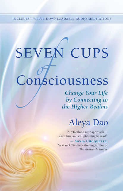 Seven Cups of Consciousness, Aleya Dao
