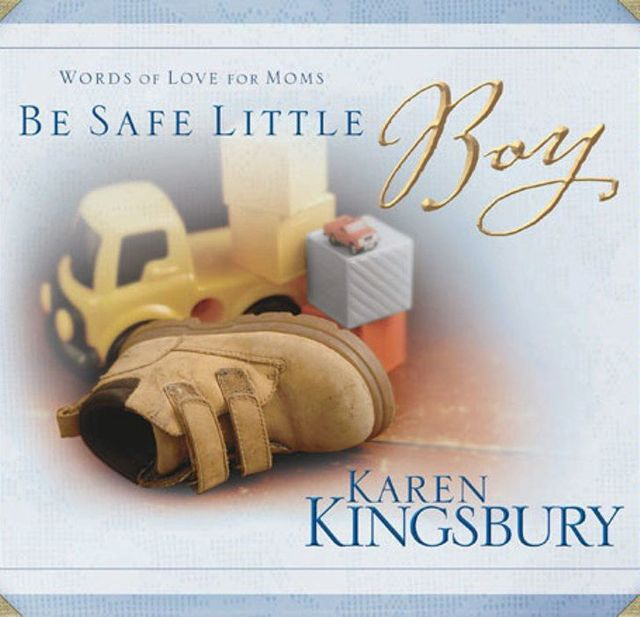 Be Safe Little Boy, Karen Kingsbury