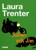 Julian och Jim, Laura Trenter