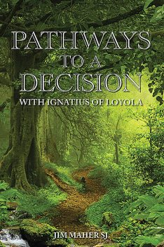 Pathways to a Decision, Jim Maher