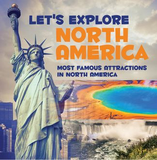 Let's Explore North America (Most Famous Attractions in North America), Baby Professor