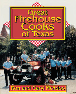 Great Firehouse Cooks of Texas, Caryl McAdoo, Ron McAdoo