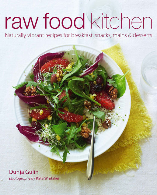 Raw Food Kitchen, Dunja Gulin