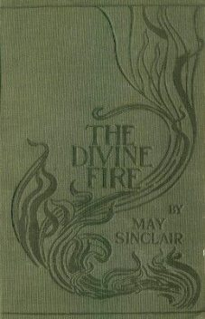 The Divine Fire, May Sinclair