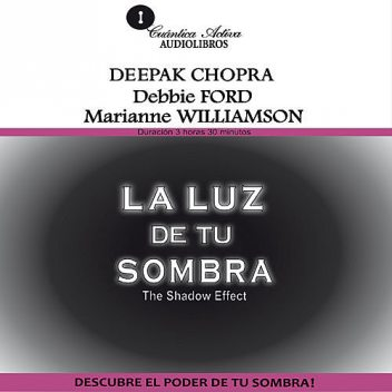 The shadow effect / La Luz de tu Sombra, Deepak Chopra, Debbie Ford