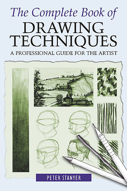 The Complete Book of Drawing Techniques, Peter Stanyer