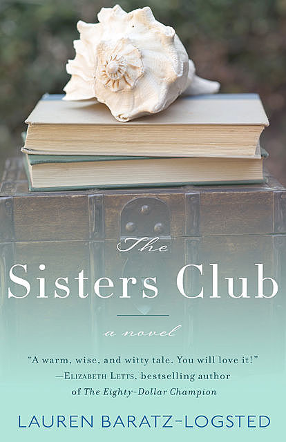 The Sisters Club, Lauren Baratz-Logsted