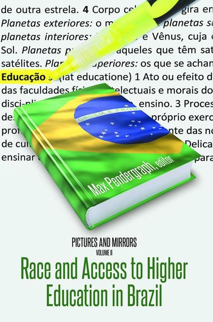 Pictures and Mirrors, Volume Two: Race and Access to Higher Education In Brazil, Max Pendergraph