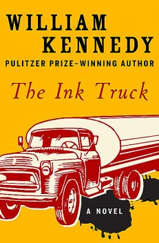 The Ink Truck, William Kennedy