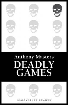 Deadly Games, Anthony Masters