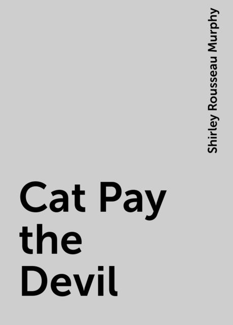 Cat Pay the Devil, Shirley Rousseau Murphy