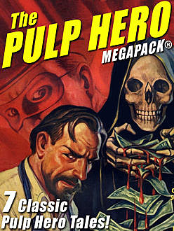 The Pulp Hero MEGAPACK, Theodore A.Tinsley, Brant House, G.T.Fleming-Roberts, Fran Striker