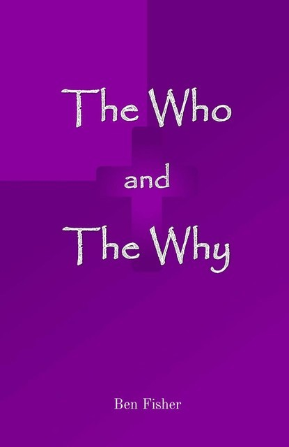 The Who and The Why, Ben Fisher