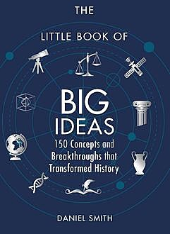 The Little Book of Big Ideas, Daniel Smith