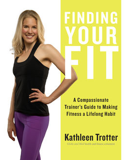 Finding Your Fit, Kathleen Trotter
